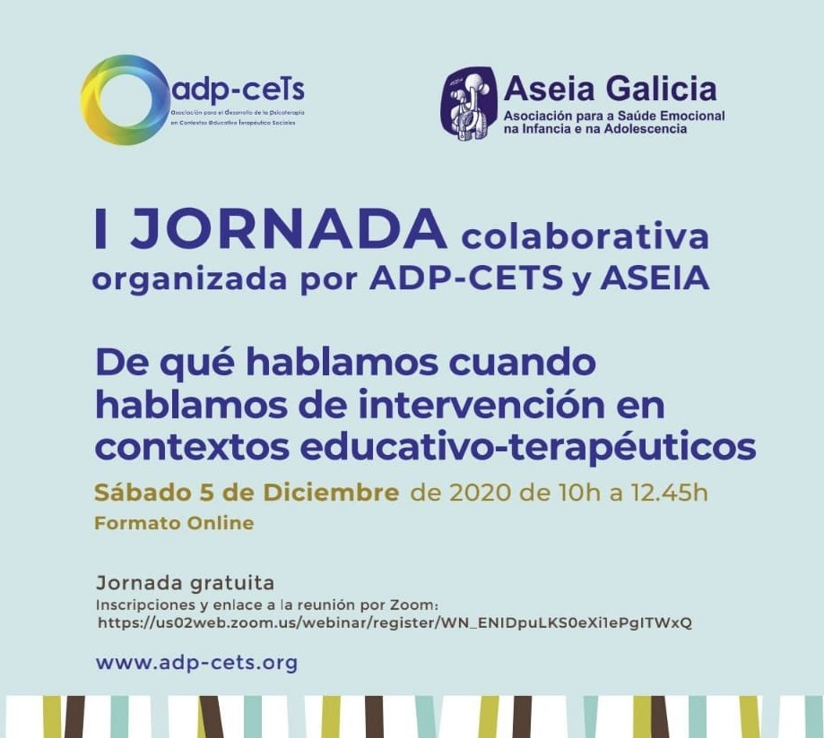 I Xornada Colaborativa organizada por Aseia e ADP-CETs para o vindeiro 5 de decembro en formato on-line: «DE QUÉ FALAMOS CANDO FALAMOS DE INTERVENCIÓN EN CONTEXTOS EDUCATIVO- TERAPÉUTICOS»
